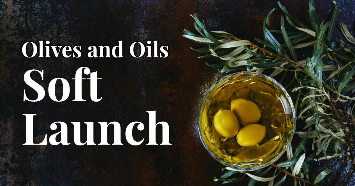 Olives and Oils soft launch